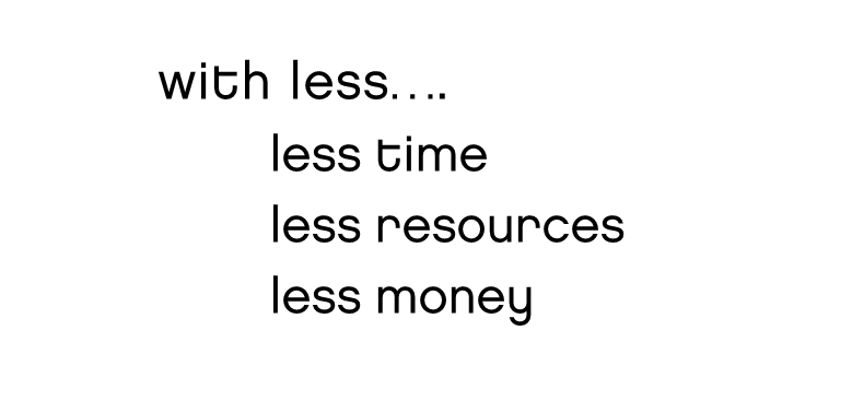 With Less